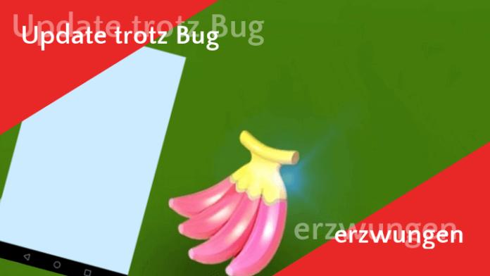 Aktuelle Version trotz Bug erzwungen 1