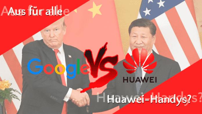Das Aus für alle Huawei-Handys? 1