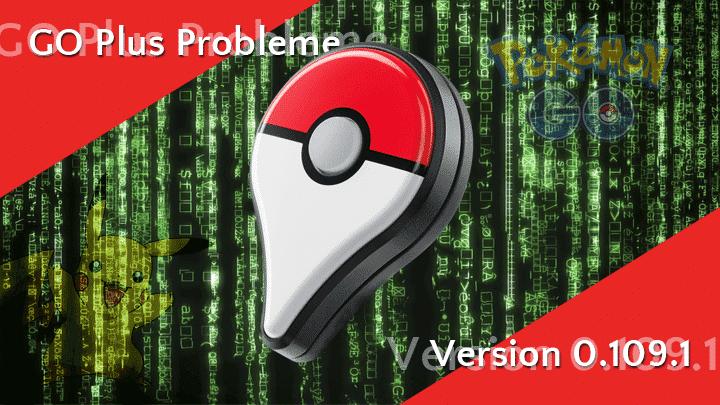 GO Plus Probleme unter Version 0.109.1 9