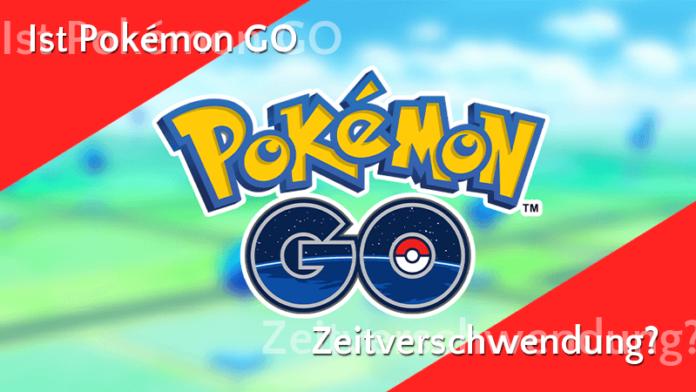 Ist Pokémon GO Zeitverschwendung? 1