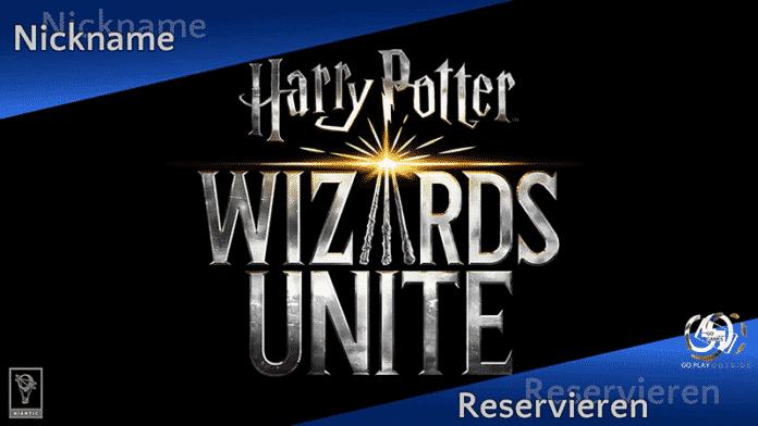 Jetzt Nickname für Harry Potter Wizards Unite sichern! 3