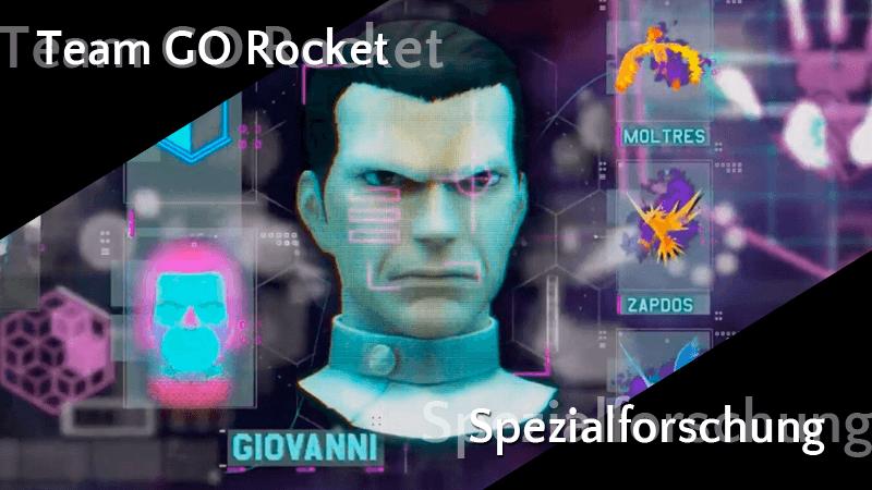 Team GO Rocket Vorstände und neue Spezialforschung 11