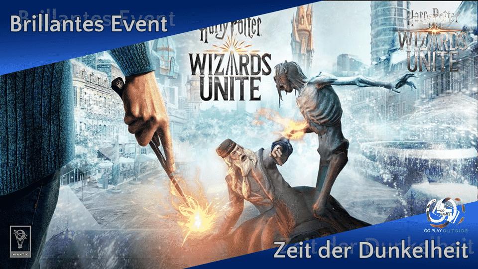 Harry Potter: Wizards Unite - Brillantes Event - Zeit der Dunkelheit