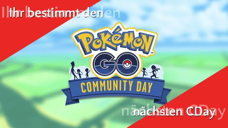 Ihr bestimmt den nächsten Community Day