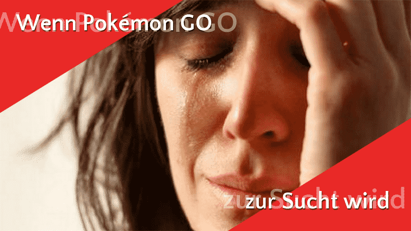 Wenn Pokémon GO zur Sucht wird 9