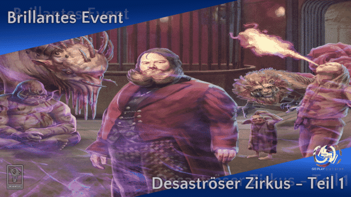 Brilliantes Event: Desaströser Zirkus - Teil 1