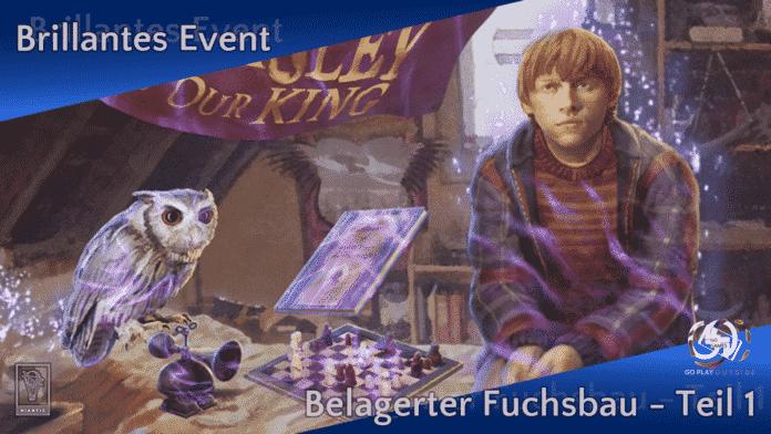 Brillantes Event: Belagerter Fuchsbau - Teil 1