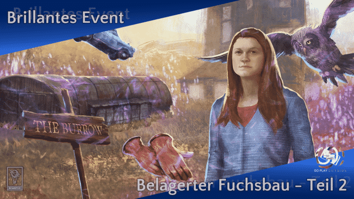 Harry Potter: Wizards Unite - Brillantes Event - Belagerter Fuchsbau - Teil 2