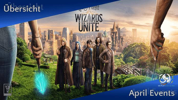 Harry Potter: Wizards Unite - Übersicht der Events im April