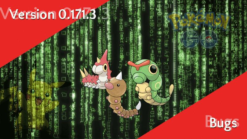Bug Pokémon GO Version 0.171.3