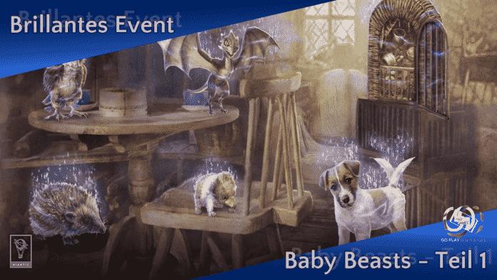 Brillantes Event Baby Beast Teil 1
