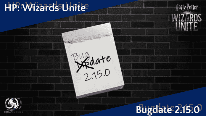 Harry Potter Wizards Unite Bugdate 2.15.0
