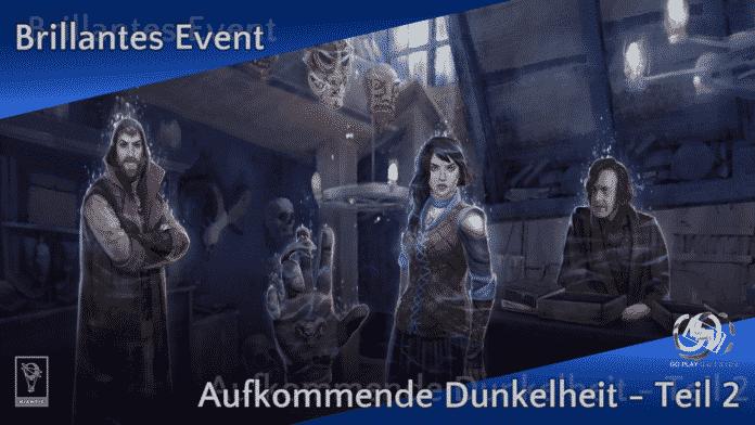 Brillantes Event: Aufkommende Dunkelheit Teil 2 1