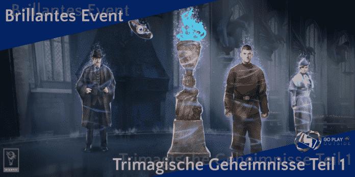 Brillantes Event Trimagische Geheimnisse Teil 1