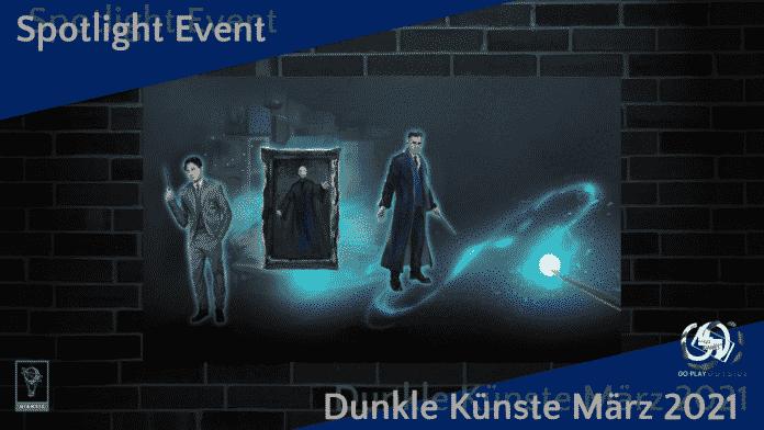 Spotlight Event-Dunkle Künste März 2021