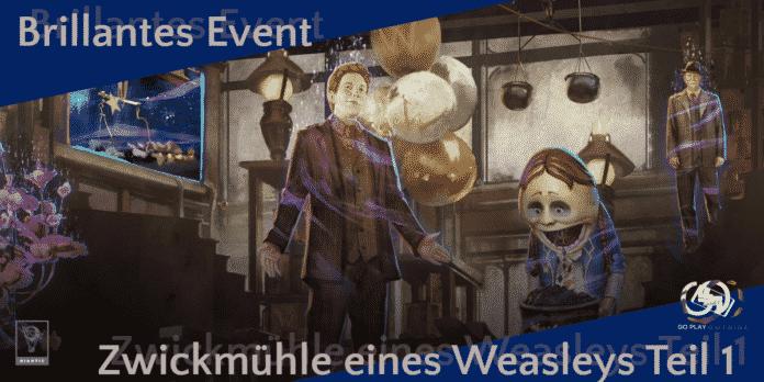 Brillantes Event Zwickmühle eines Weasleys Teil 1