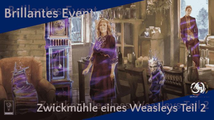 Brillantes Event Zwickmühle eines Weasleys Teil 2